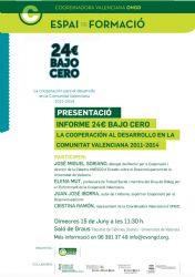 """Presentación del Informe: """"24€ bajo cero. La cooperación para el desarrollo en la Comunitat Valenciana 2011-2014"""""""